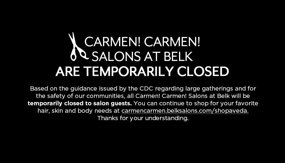 Carmen Carmen! Belk salons